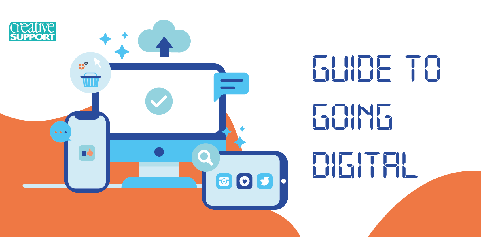 Creative Support's Guide to 'Going Digital'