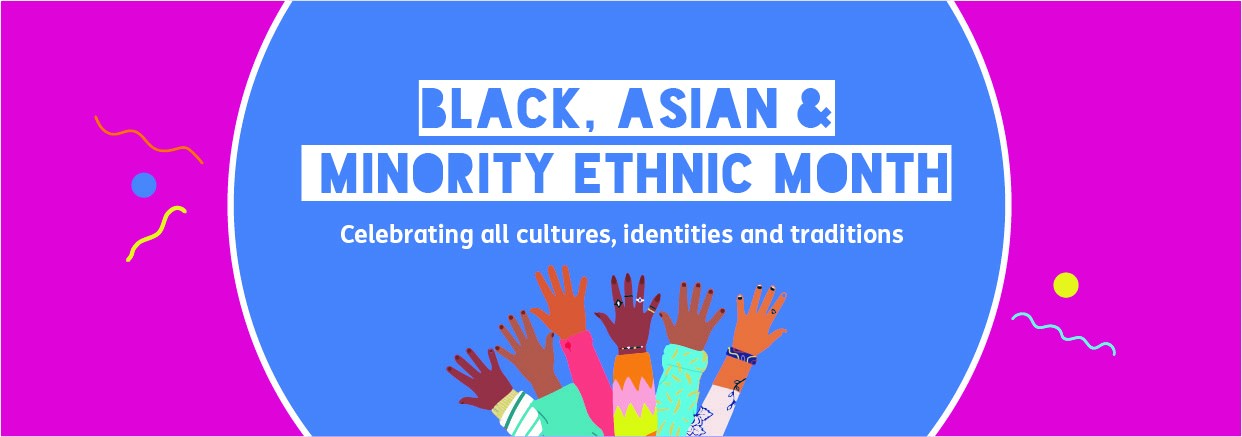 Black, Asian and Minority Ethnic Month Newsletter