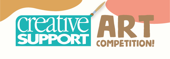 Enter our Creative Support Art Competition!